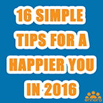 16 Simple Tips For A Happier You - 2016